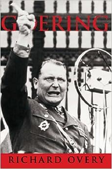 Goering: The Iron Man (Age of Dictators 1920-1945)