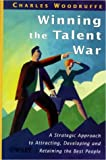 img - for Winning the Talent War: A Strategic Approach to Attracting, Developing and Retaining the Best People book / textbook / text book