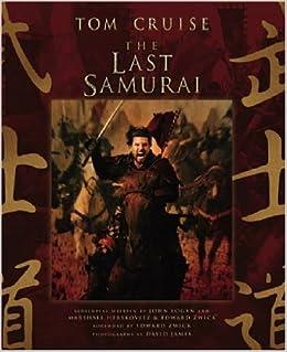 the last samurai warner bros pictures john logan marshall the last samurai warner bros pictures john logan marshall herskovitz edward zwick 9781931933636 com books