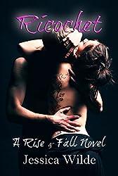 Ricochet (Rise & Fall Book 1)