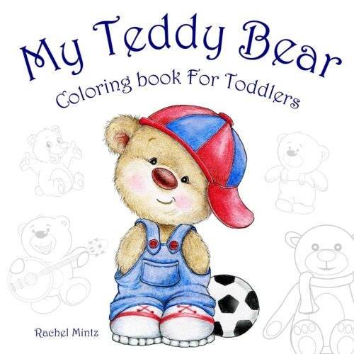 - My Teddy Bear - Coloring Book For Toddlers: 35 Cute Toy Bears To Color For  Kids Ages 2-4: Mintz, Rachel: 9781718858893: Amazon.com: Books