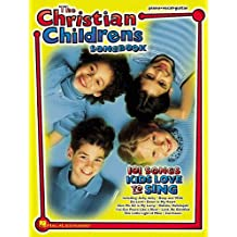 The Christian Children's Songbook - Songbook