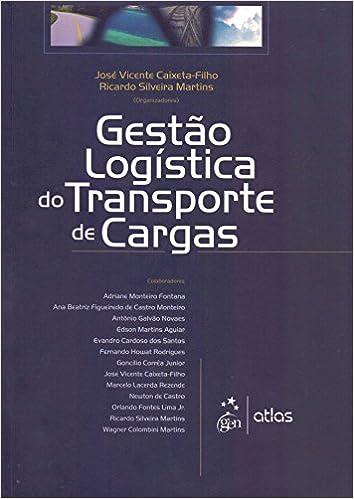 Gestao Logistica de Transporte de Cargas: José Vicente Caixeta-Filho: 9788522430413: Amazon.com: Books