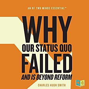 Why Our Status Quo Failed and Is Beyond Reform Audiobook