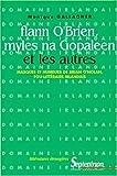 img - for Flann O'Brien, Myles na Gopaleen et les autres: Masques et humeurs de Brian O'Nolan, fou-litte raire irlandais (Litte ratures e trange res) (French Edition) book / textbook / text book