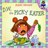 D.W. the Picky Eater (A D.W. adventure)