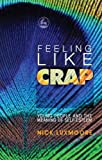 Feeling Like Crap : Young People and the Meaning of Self-Esteem, Luxmoore, Nick, 1843106825