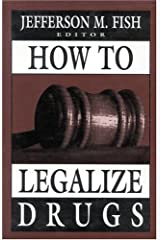 How to Legalize Drugs Hardcover