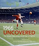 1966 Uncovered: The Unseen Story of the World Cup in England
