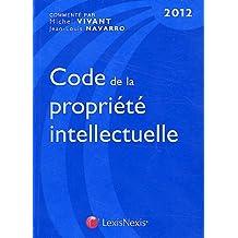 CODE DE LA PROPRIÉTÉ INTELLECTUELLE 2012 13E ÉD.