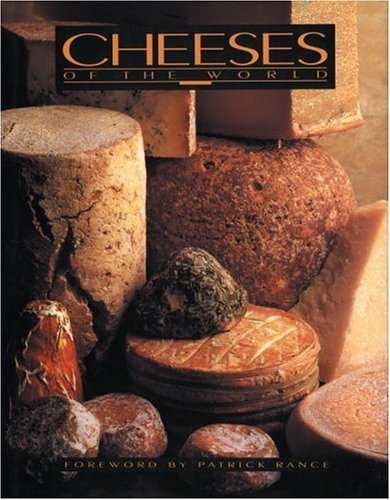 Cheeses of the World: An Illustrated Guide for Gourmets