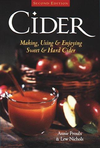 Cider: Making, Using & Enjoying Sweet & Hard - Nichols Rd