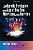 img - for Leadership Strategies in the Age of Big Data, Algorithms, and Analytics book / textbook / text book