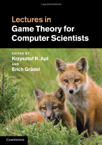 Lectures in Game Theory for Computer Scientists by , Publisher : Cambridge University Press