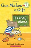 Gus Makes a Gift, Frank Remkiewicz, 0545244692