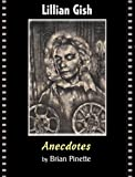 Lillian Gish - Anecdotes by Brian Pinette