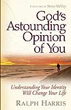 God's Astounding Opinion of You
