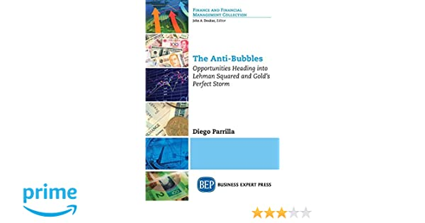 The Anti-Bubbles (Finance and Financial Management ...