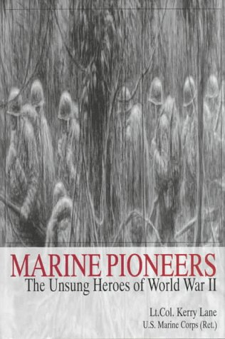 Marine Pioneers: The Unsung Heroes of World War II (Schiffer Military History)