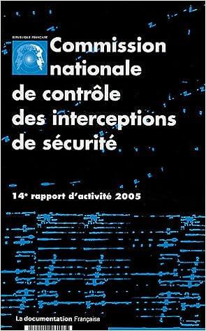 Lire en ligne Commission nationale de contrôle des interceptions de sécurité : 14e rapport d'activité 2005 pdf, epub