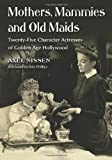Mothers, Mammies and Old Maids, Axel Nissen, 0786461373