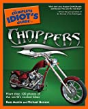The Complete Idiot's Guide to Choppers, Michael Benson and Russ Austin, 1592574521