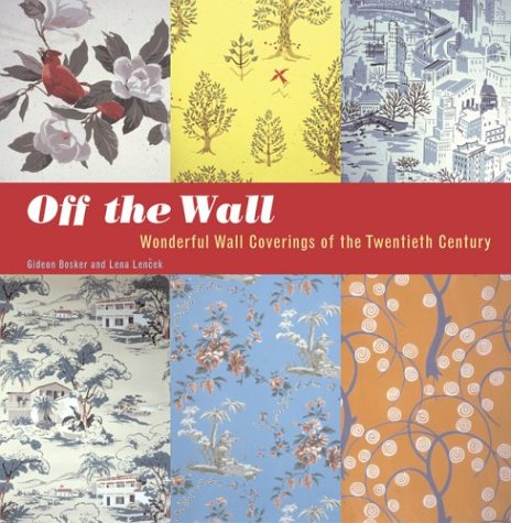 Download Off the Wall: Wonderful Wall Coverings of the Twentieth Century pdf