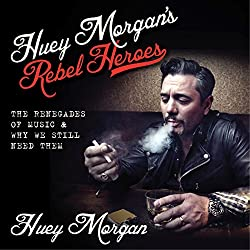 Huey Morgan's Rebel Heroes