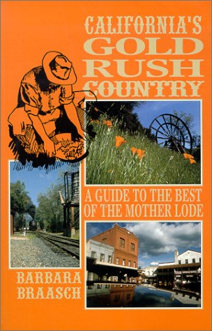 California's Gold Rush Country: A Guide to the Best of the Mother Lode