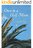 Once in a Half Moon