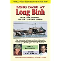 Long Daze at Long Binh: The humorous adventures of two Wisconsin draftees trained...
