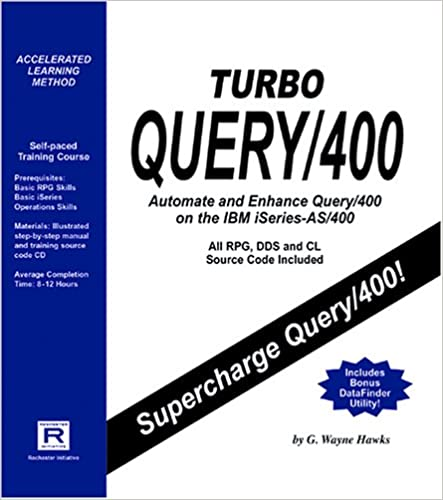 Turbo Query/400: Automating & Enhancing Turbo Query/400 Lslf Edition