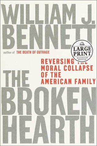 (The Broken Hearth: Reversing the Moral Collapse of the American Family (Random House Large Print))