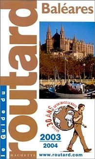 Guide du Routard : Baléares 2003/2004 par Pierre Josse