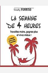 La semaine de 4 heures (French Edition) Paperback