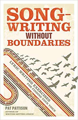 Songwriting Without Boundaries Lyric Writing Exercises For Finding