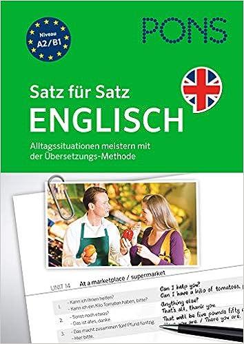 Pons Satz Für Satz Englisch Kommunikation A2 B1 Alltagssituationen Meistern Mit Der Übersetzungs Methode Bücher