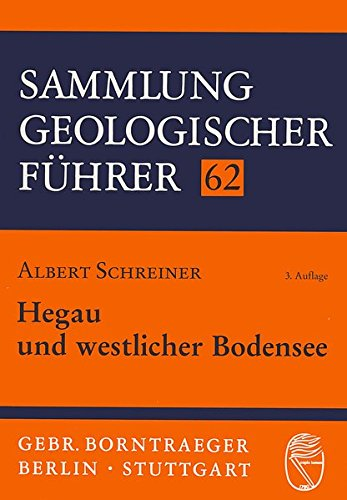 Hegau und westlicher Bodensee (Sammlung geologischer Führer)