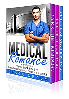 Medical Romance Box Set: Her Doctors: Her Chief Resident, Her Hot Doctor, and Her Trauma Doctor (Baily Mills Hospital Books 1,2 and 3)