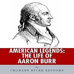 American Legends: The Life of Aaron Burr Audiobook
