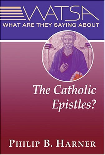 Read Online What Are They Saying About the Catholic Epistles? pdf epub