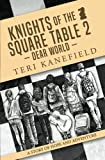 Knights of the Square Table 2: Dear World