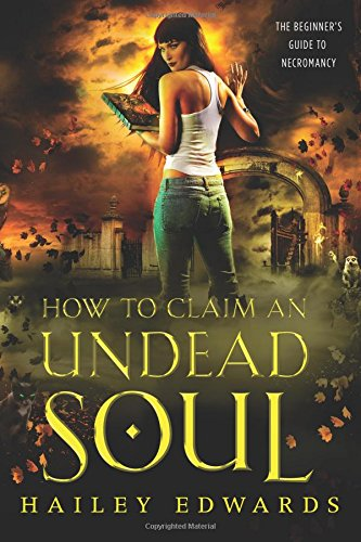 Download How to Claim an Undead Soul (The Beginner's Guide to Necromancy) (Volume 2) pdf epub