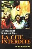 img - for Ils chassaient le dragon dans la Cit  interdite book / textbook / text book