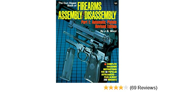 The Gun Digest Book Of Firearms Assembly Disassembly Part