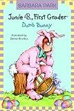 Junie B., First Grader - Dumb Bunny, Barbara Park, 0375838090