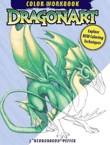 DragonArt Color Workbook (Color Studio) by Jessica 'Neon Dragon' Peffer (2012-05-25) (Dragon Neon)