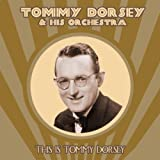 Tommy Dorsey & His Orchestra - Opus One