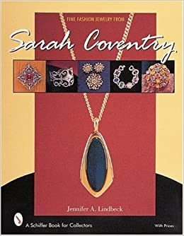 Fine Fashion Jewelry from Sarah Coventry (Schiffer Book for Collectors): Jennifer A Lindbeck: 9780764311420: Amazon.com: Books