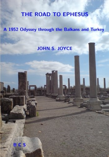 The Road to Ephesus: A 1952 Odyssey through the Balkans and Turkey